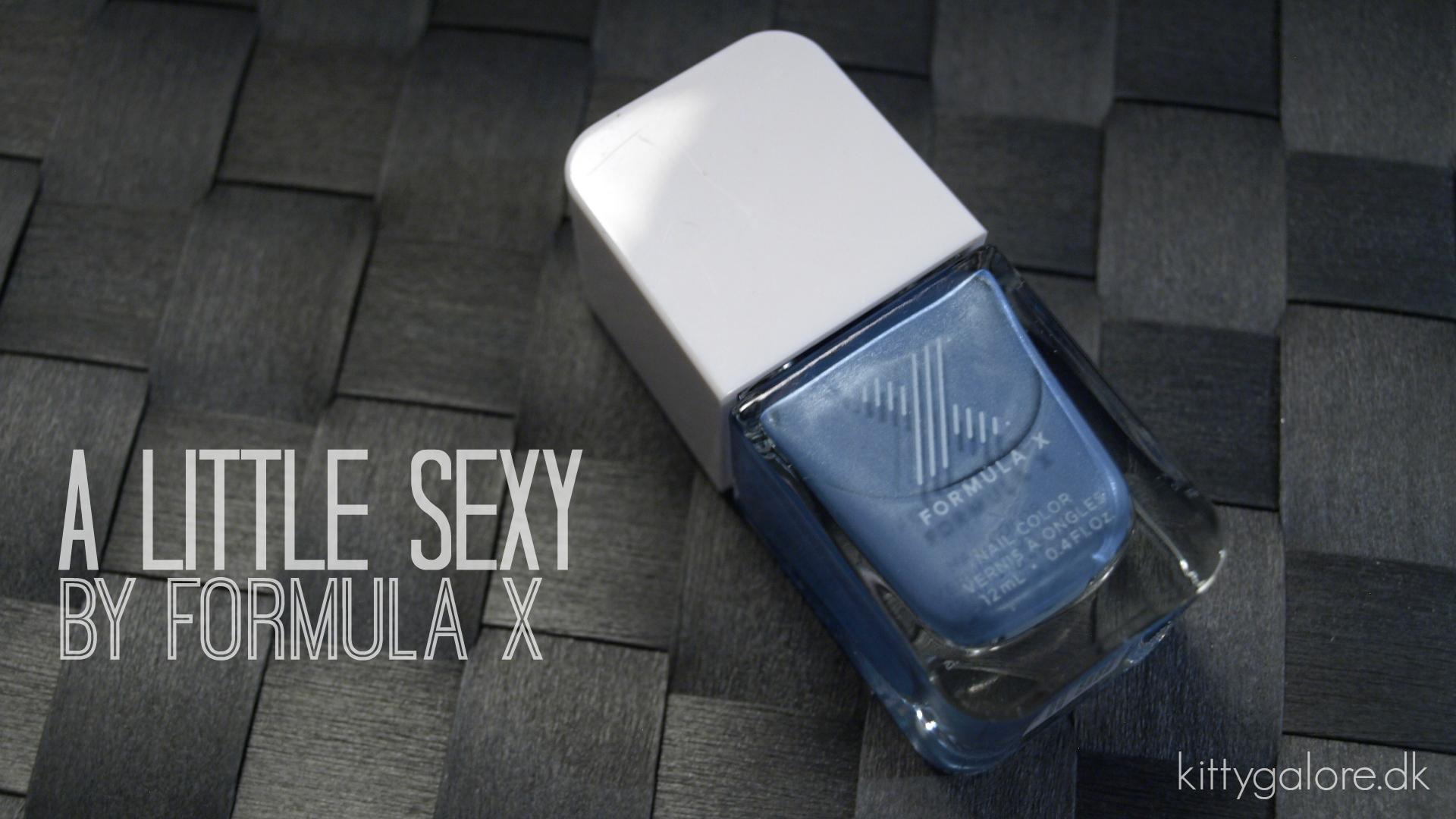 Formula X // A little sexy